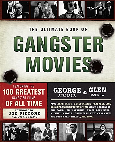 The Ultimate Book of Gangster Movies: Featuring the 100 Greatest Gangster Films of All (Couriers Capsule)