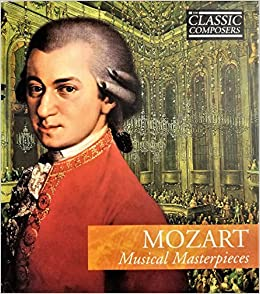 Amazon.com: Mozart: Musical Masterpieces (The Classic ... Wolfgang Amadeus Mozart Musical
