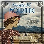 Santa Fe Mourning: The Santa Fe Revival Mysteries, Book 1 | Amanda Allen