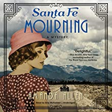 Santa Fe Mourning: The Santa Fe Revival Mysteries, Book 1 Audiobook by Amanda Allen Narrated by Amy McFadden