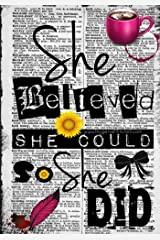 She Believed She Could So She Did - A Journal (College Rule): College Rule Edition 2017 Paperback