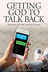 Getting God to Talk Back: Secrets of the Lord's Prayer Paperback