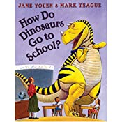 How Do Dinosaurs Go to School? | Jane Yolen