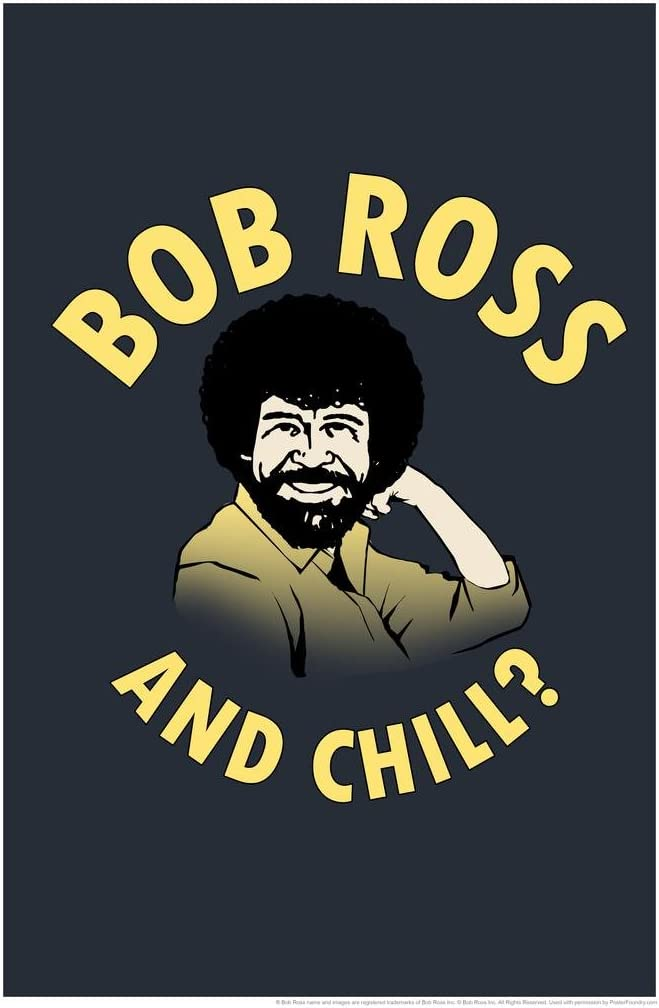 Bob Ross and Chill Funny Painting Cool Wall Decor Art Print Poster 24x36