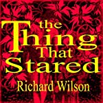 The Thing That Stared | Richard Wilson