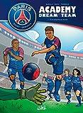 Paris Saint-Germain Academy Dream Team 01 (Paris Saint-Germain Academy (1)) (French Edition) by