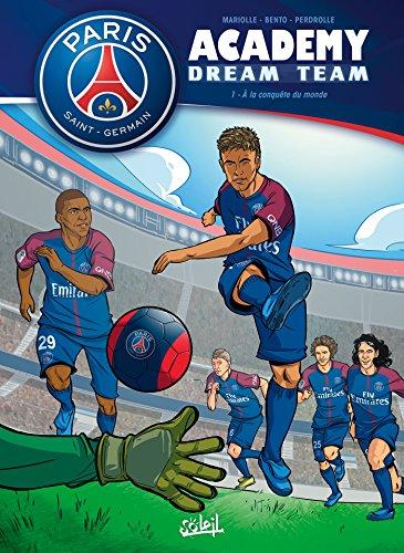 Paris Saint-Germain Academy Dream Team 01 (Paris Saint-Germain Academy (1)) (French Edition) by Variety Artworks