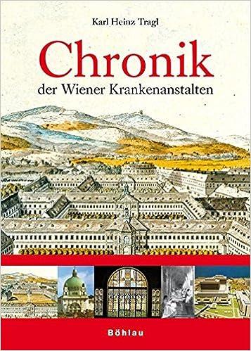 Chronik Der Wiener Krankenanstalten Amazonde Karl Heinz Tragl Bücher