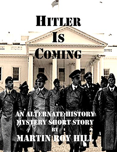 Book cover image for Hitler Is Coming: An Alternate History Mystery Short Story