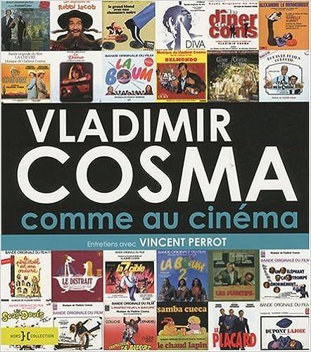 Livres Vladimir Cosma comme au cinéma : Entretiens avec Vincent Perrot pdf, epub