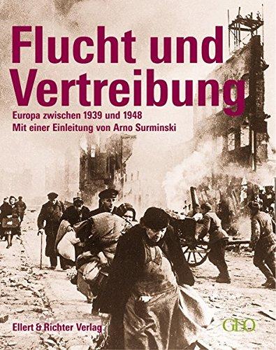 Flucht und Vertreibung. Europa zwischen 1939 und 1948