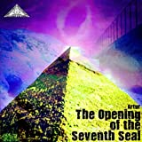 opening the 7th seal - The Opening of the Seventh Seal