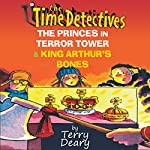 The Time Detectives: The Princes in Terror Tower & King Arthur's Bones | Terry Deary