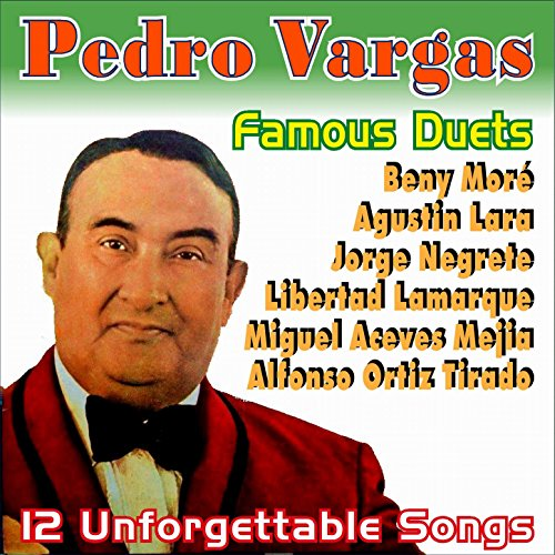 Pedro Vargas Stream or buy for $6.99 · Famous Duets