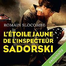 L'étoile jaune de l'inspecteur Sadorski (Inspecteur Léon Sadorski 2) | Livre audio Auteur(s) : Romain Slocombe Narrateur(s) : Antoine Tomé
