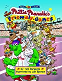 The Phillie Phanatic's Friendly Games, Tom Burgoyne, 1935592084