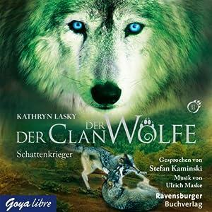 Schattenkrieger (Der Clan der Wölfe 2) Hörbuch
