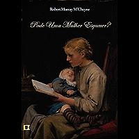 Pode Uma Mulher Esquecer, por R. M. M'Cheyne