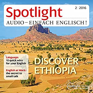 Spotlight Audio - Discover Ethiopia. 2/2016 Hörbuch