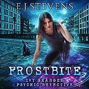 Frostbite: An Ivy Granger Psychic Detective Prequel Short Story | E.J. Stevens