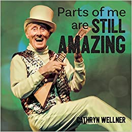 Parts of Me Are Still Amazing (Small Scale Stories)