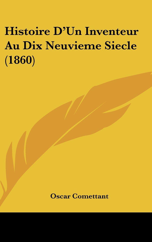 Download Histoire D'Un Inventeur Au Dix Neuvieme Siecle (1860) (French Edition) pdf