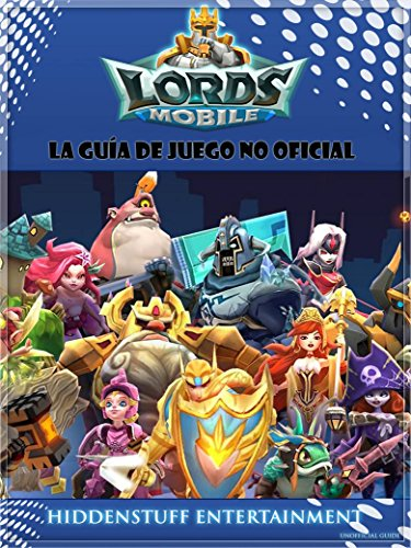 Lords Mobile: La guía de juego no oficial (Spanish Edition) by [Entertainment