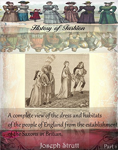 Saxon Costume (A complete view of the dress and habits of the people of England from the establishment of the Saxons in Britain Part 1 (History of Fashion))