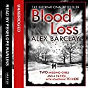 Blood Loss Audiobook by Alex Barclay Narrated by Penelope Rawlins