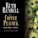 The Copper Peacock and Other Stories Audiobook by Ruth Rendell Narrated by Penelope Keith
