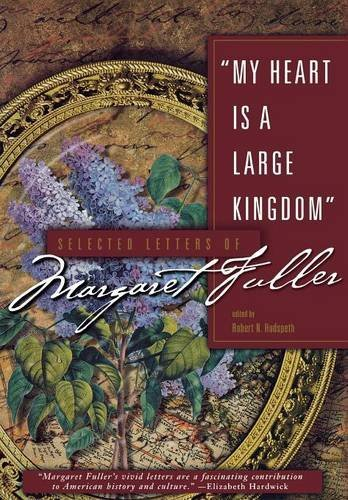 My Heart Is a Large Kingdom: Selected Letters of Margaret ()