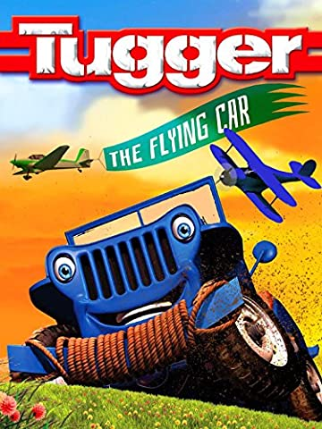 Tugger: The Flying Car - Cars