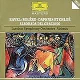 Ravel: Boléro; Daphnis et Chloé; Alborada del Gracioso
