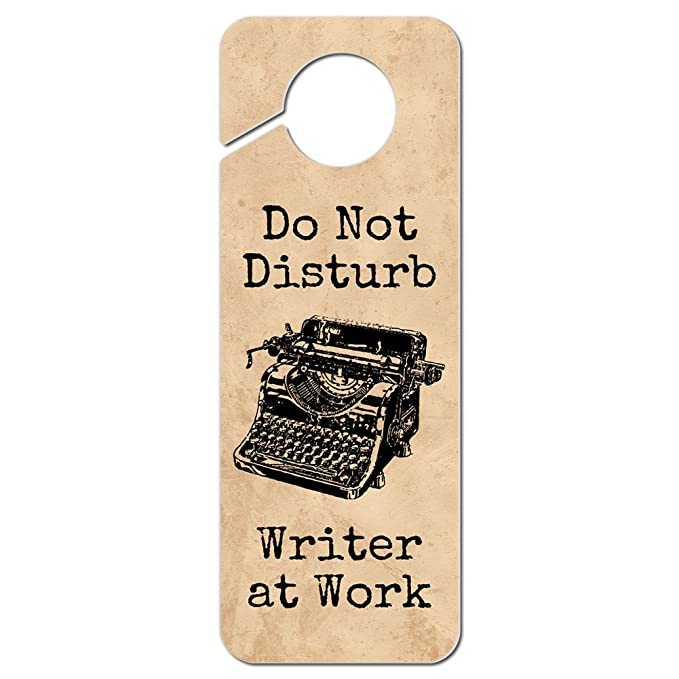 Do Not Disturb Writer at Work Plastic Door Knob Hanger Sign