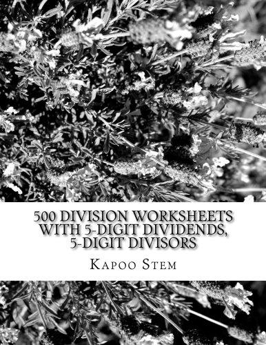 Download 500 Division Worksheets with 5-Digit Dividends, 5-Digit Divisors: Math Practice Workbook (500 Days Math Division Series) (Volume 15) ebook
