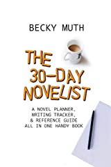 The 30-Day Novelist: A Novel Planner, Writing Tracker, & Reference Guide in One Handy Notebook (Broken Pencils Writing Helpers 1) Kindle Edition