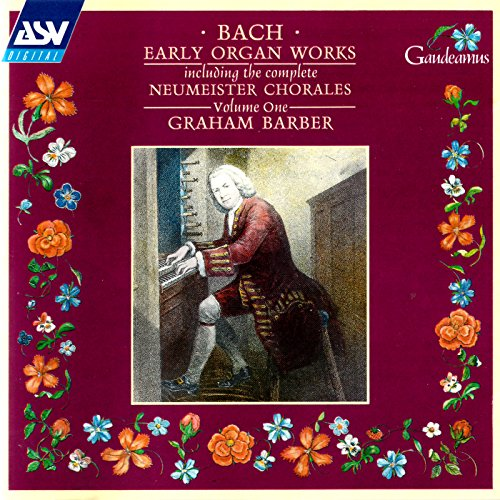 Bach, J.S.: Early Organ Works Vol.1, including the complete Neumeister Chorales
