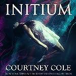 Initium | Courtney Cole