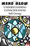 Mind Blow, Sufi George and George Arthur Lareau, 1885570406