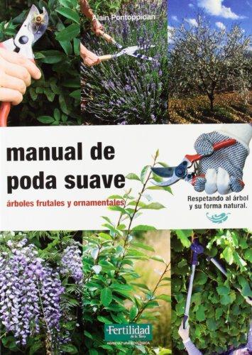 Descargar Libro Manual De Poda Suave: árboles Frutales Y Ornamentales Alain Pontoppidan