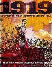 1919: A Graphic History of the Winnipeg Strike