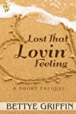 Lost That Lovin' Feeling:  A Short Prequel (Love Will Book 1)