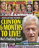 Bill Clinton, Elizabeth Taylor and Richard Burton, Plastic Surgery Gone Wrong (Melanie Griffith, Hunter Tylo, Meg Ryan) - February 10, 2014 National Examiner Magazine
