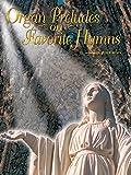 Organ Preludes on Favorite Hymns
