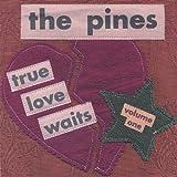 True Love Waits, Volume One
