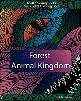 Buy Adult Coloring Books Forest Animal Kingdom Stress Relief Book Volume 2 Awesome Animals Online At Low Prices In India