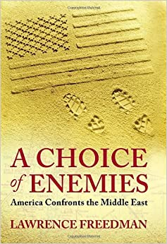 Book A Choice of Enemies: America Confronts the Middle East