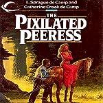 The Pixilated Peeress | L. Sprague de Camp,Catherine C. de Camp