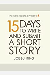 15 Days to Write and Submit a Short Story: Workbook (Let's Write a Short Story 2) Kindle Edition