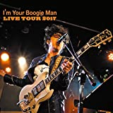 I'm Your Boogie Man LIVE TOUR 2017